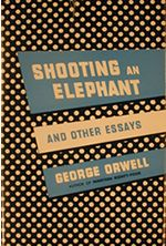 """Shooting an Elephant"" is an essay by George Orwell, written during the autumn of 1936. Orwell tells of shooting an elephant in British-controlled Burma as an Imperial Policeman in 1926."